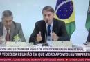 URGENTE! Veja ao vivo, a divulgação do vídeo da reunião entre Bolsonaro e ministros citada por Moro em depoimento